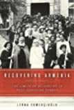 Recovering Armenia: The Limits of Belonging in Post-Genocide Turkey