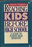 Reaching Kids Before High School, David R. Veerman, 0896935191
