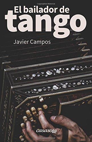 El bailador de tango (Spanish Edition)