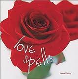 Love Spells, Teresa Moorey, 1841725161