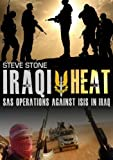 Iraqi Heat: SAS Operations Against ISIS in Iraq by Steve Stone (5-Dec-2014) Paperback