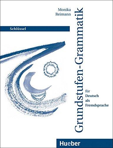 Grundstufen-Grammatik für Deutsch als Fremdsprache, neue Rechtschreibung, Schlüssel