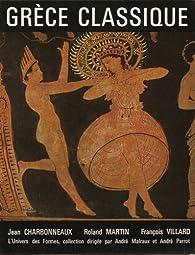 Grèce classique par Jean Charbonneaux