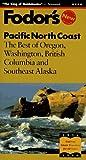 Pacific North Coast, Fodor's Travel Publications, Inc. Staff, 0679030573