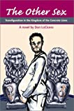 Other Sex:Transfiguration in the Kingdom of the Concrete Lions, Don Locicero, 0595653200