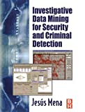 Investigative Data Mining for Security and Criminal Detection 9780750676137