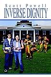 Inverse Dignity, Scott Powell, 1410774643