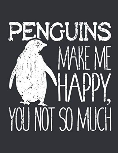 Notebook: Penguins Make Me Happy You Not So Much Journal & Doodle Diary; 120 Dot Grid Pages for Writing and Drawing - 8.5x11 ()