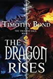 The Dragon Rises: An Epic Fantasy (The Triadine Saga)