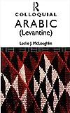 Colloquial Arabic (Levantine), Leslie McLoughlin, 041505107X