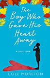 The Boy Who Gave His Heart Away
