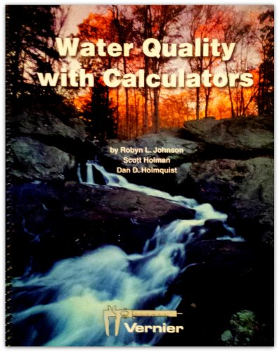 Water quality with calculators: Water quality tests using Vernier sensors with Vernier LabPro or Texas Instruments CBL 2 ()