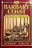 The Barbary Coast, Herbert Asbury, 0880294280