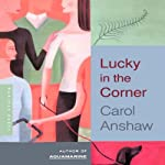 Lucky in the Corner | Carol Anshaw