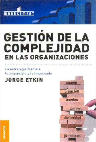 Gestion de La Complejidad En Las Organizaciones (Spanish Edition) [Jorge Etkin] (Tapa Blanda)