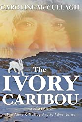 The Ivory Caribou (Anne O'Malley) (Volume 1)