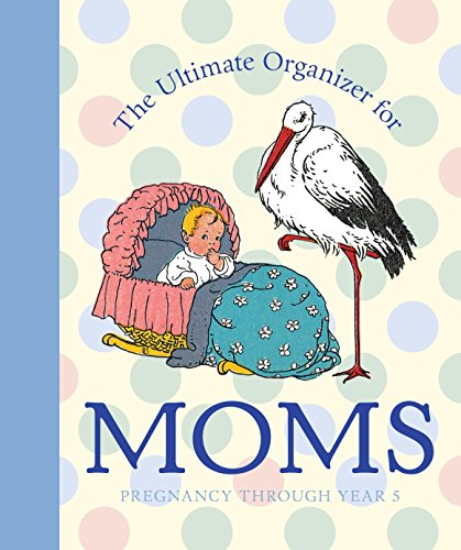 The Ultimate Organizer for Moms (Little Big Books (Moms Ultimate Family Organizer)