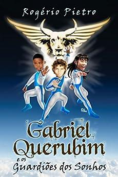 Gabriel Querubim e os Guardiões dos Sonhos por [Pietro, Rogério]