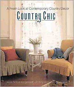 Country Chic: A Fresh Look at Contemporary Country Decor ...