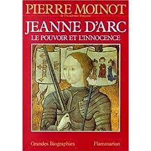 JEANNE D'ARC : LE POUVOIR ET L'INNOCENCE