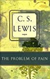 The Problem of Pain, C. S. Lewis, 0060652969