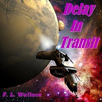 Amazon com: Delay in Transit (Audible Audio Edition): F  L