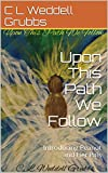 img - for Upon This Path We Follow: Introducing Peanut and Her Pals book / textbook / text book