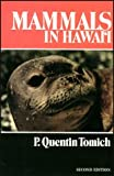 Mammals in Hawaii: A Synopsis and Notational Bibliography (Bernice Pauahi Bishop Museum Special Publication)