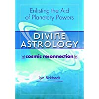 Divine Astrology: Enlisting the Aid of the Planetary Powers