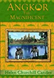 Angkor the Magnificent - The Wonder City of Ancient Cambodia offers