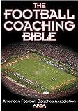 The Football Coaching Bible (The Coaching Bible Series)