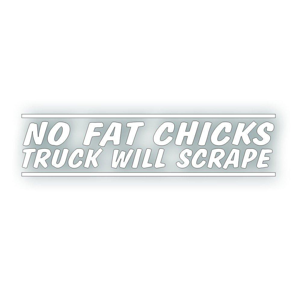 Solar Graphics USA No Fat Chicks Truck Will Scrape Decal - for Low Rider, Sport Mini Truck Windshield or Bumper Sticker - 2 x 8 1/2 inch in White