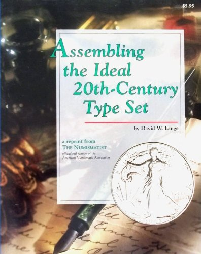 Assembling the Ideal 20th-century Type Set (A reprint from the Numismatist)