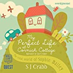 My Perfect Life at Cornish Cottage | S. J. Crabb