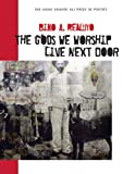 The Gods We Worship Live Next Door, Bino A. Realuyo, 0874808618