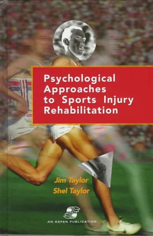 Psychological Approaches to Sports Injury Rehabilitation: Distributed by Lippincott Williams & Wilkins