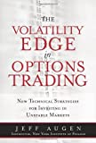 img - for The Volatility Edge in Options Trading: New Technical Strategies for Investing in Unstable Markets [Hardcover] [2008] (Author) Jeff Augen book / textbook / text book