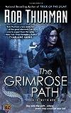 The Grimrose Path, Rob Thurman, 0451463498