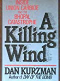 Front cover for the book A killing wind : inside union carbide and the Bhopal catastrophe by Dan Kurzman