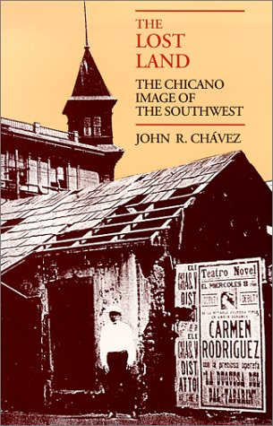 The Lost Land: The Chicano Image of the Southwest [John R. Chavez] (Tapa Blanda)