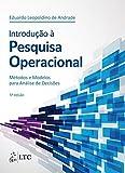 Introdução à Pesquisa Operacional: Métodos e Modelos Para Análise de Decisões