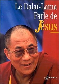 Le Dalaï-Lama parle de Jésus : une perspective bouddhiste sur les enseignements de Jésus, Dalaï-Lama XIV