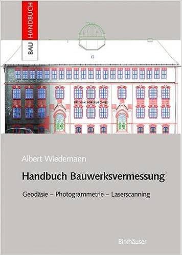 Book Handbuch Bauwerksvermessung: Geodasie, Photogrammetrie, Laserscanning (Bauhandbuch)