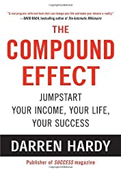 By Darren Hardy:The Compound Effect [Hardcover]