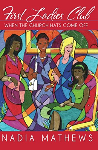 First Ladies Club: When The Church Hats Come Off by Grace & Peace Productions