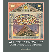 Aleister Crowley and the Temptation of Politics (English Edition)