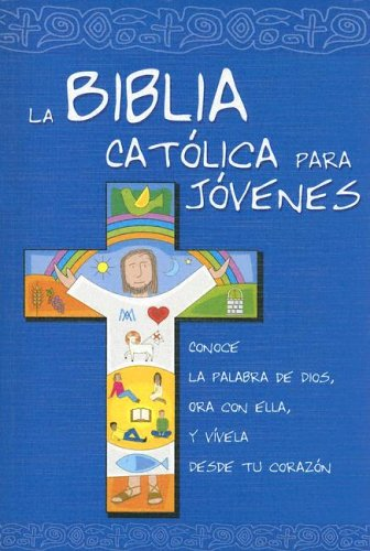 La Biblia Católica para Jóvenes (Spanish Edition) by Saint Mary's Press