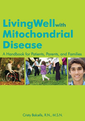 Living Well With Mitochondrial Disease: A Handbook for Patients, Parents, and Families (Mitochondrial Medicine)