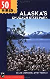 50 Hikes in Alaska s Chugach State Park (100 Hikes In...)