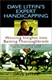 Dave Litfin's Expert Handicapping: Winning Insights into Betting Thoroughbreds